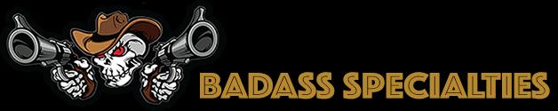 Badass Specialties